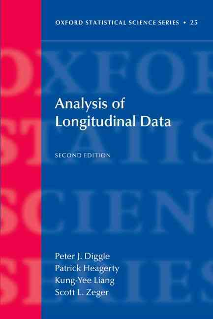 Analysis of Longitudinal Data By Diggle, Peter/ Heagerty, Patrick/ Liang, Kung-Yee/ Zeger, Scott